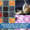 PREVENTING THE IMMUNE SYSTEM FROM FAILING