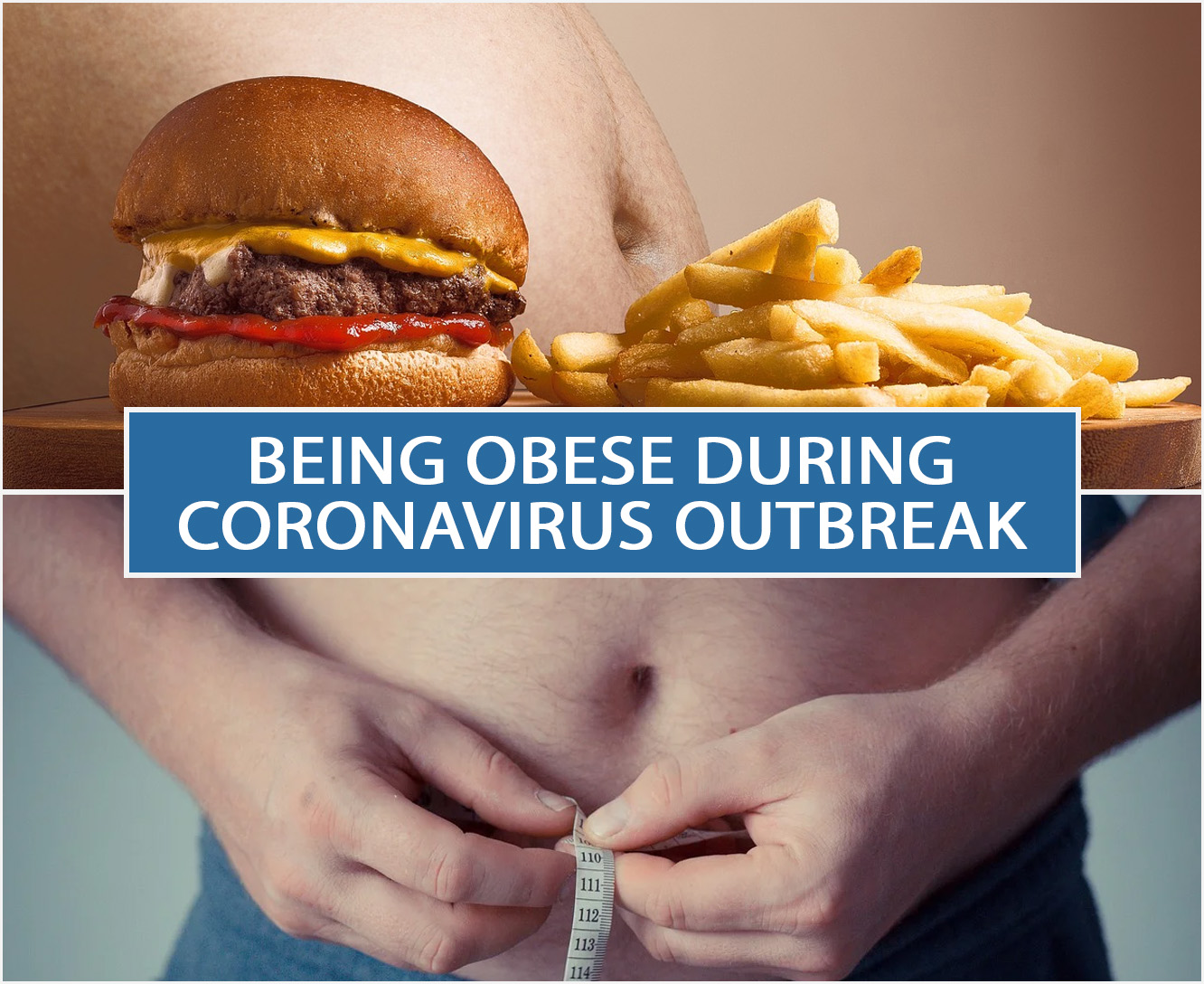 BEING OBESE DURING CORONAVIRUS OUTBREAK